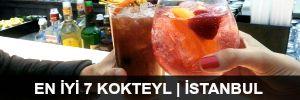 En İyi 7 Kokteyl | İstanbul - 2014