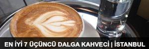 En İyi 7 Üçüncü Dalga Kahveci - İstanbul 2015